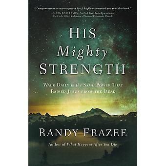 Sua Poderosa Força por Randy Frazee