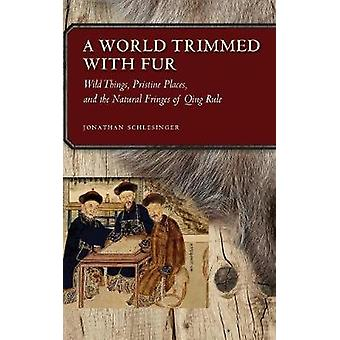 A World Trimmed with Fur by Jonathan Schlesinger