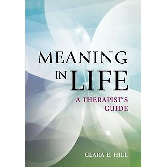 Meaning in Life by Clara E. Hill