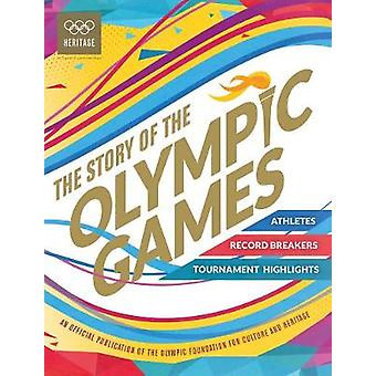 The Story of the Olympic Games An Official Olympic Museum Publication International Olympic Committe