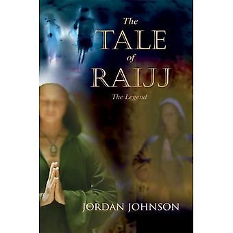 Die Geschichte von Raijj: Die Legende