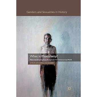 What is Masculinity by Edited by J Arnold & Edited by S Brady