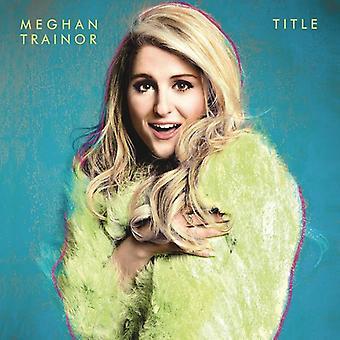 Meghan Trainor - Title [Vinyl] USA import