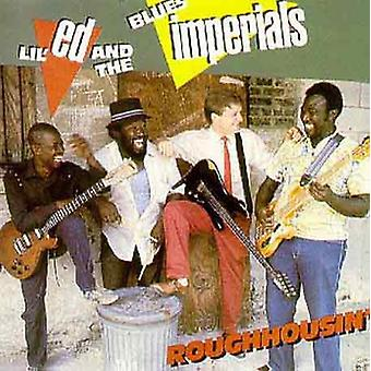 Lil' Ed & Blues Imperials - Roughhousin' [CD] USA tuonti