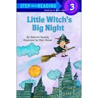 Little Witchs Big Night  Step Into Reading 3 by Deborah Hautzig & Illustrated by Marc Brown