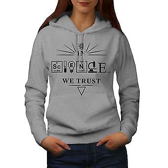 In Science We Trust Women GreyHoodie | Wellcoda