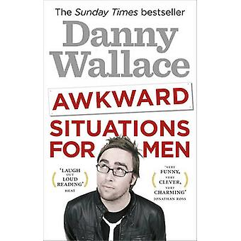 Awkward Situations for Men by Danny Wallace - 9780091937584 Book