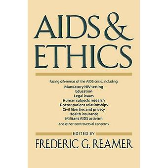 AIDS and Ethics - The Social Dimension by Frederic G. Reamer - 9780231