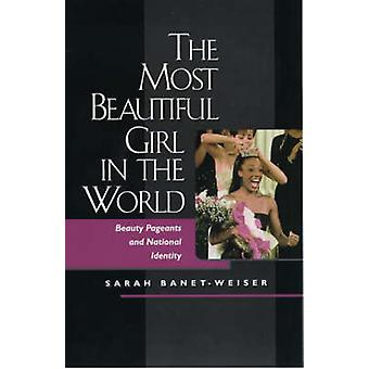 The Most Beautiful Girl in the World - Beauty Pageants and National Id