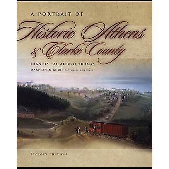 Ett porträtt av historiska Aten och Clarke County (2: a reviderade upplagan)