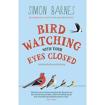 Observation des oiseaux avec les yeux fermés - et Introduction aux oiseaux Song (2n