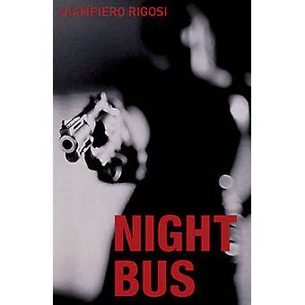 Night Bus by Giampero Rigosi - Ann Goldstein - 9781904738114 Book