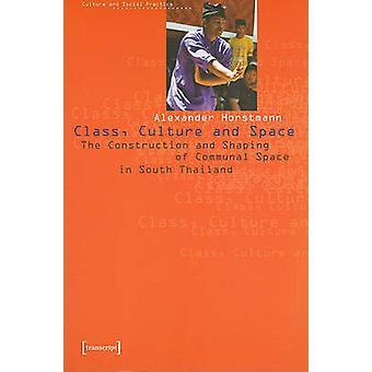 Klass - kultur och utrymme - konstruktionen och utformningen av gemensamma S