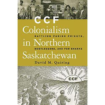 CCF kolonialism i norra Saskatchewan - slåss församling präster - B