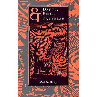 Dante - Eros et la Kabbale par Mark Jay Mirsky - Book 9780815630272