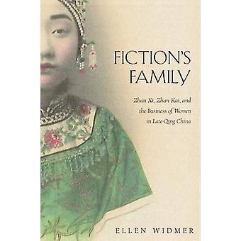 Fiction's Family - Zhan Xi - Zhan Kai - and the Business of Women in L