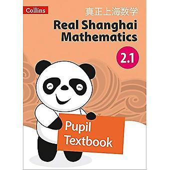 Real Shanghai matematica - pupilla Textbook 2.1 (Shanghai Real matematica)