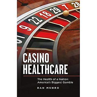 Casino-Gesundheitswesen: Die Gesundheit einer Nation: Amerikas größte Gamble