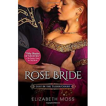 Rose Bride (Lust in the Tudor Court)