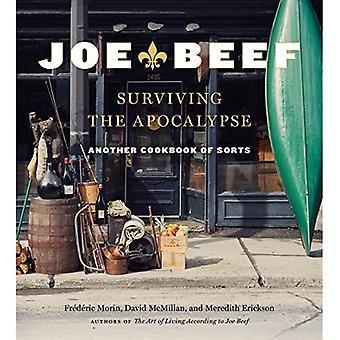 Joe Beef: Survivre à l'Apocalypse: un autre livre de recettes de toutes sortes