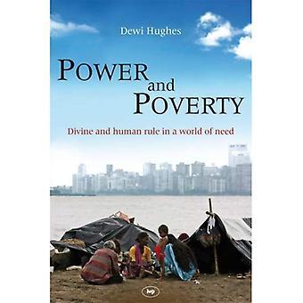 Makt och fattigdom: gudomliga och mänskliga regel i en värld av behovet