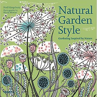 Natural Garden Style: Gardening Inspired by Nature