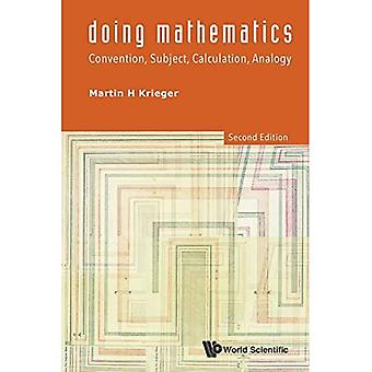 Doen wiskunde: Conventie, onderwerp, berekening, analogie (2nd Edition)