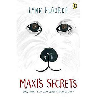 Maxi Geheimnisse: (oder was können Sie von einem Hund zu lernen)