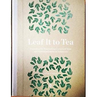 Leaf It To Tea: Explore the Fascinating Culture of Indonesian Teas and Herbal Infusions