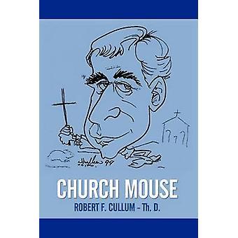 Kirche-Maus von Cullum Th D. & Robert F.