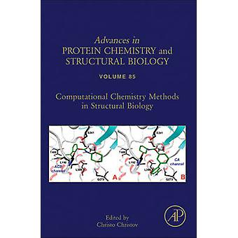 Computational Chemistry Methods in Structural Biology by Christov & Christo