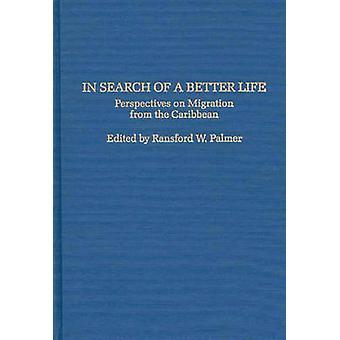 Op zoek naar een beter leven perspectieven op migratie uit het Caribisch gebied door Palmer & Ransford W.