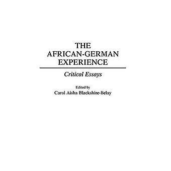 The AfricanGerman Experience Critical Essays by BlackshireBelay & Carol