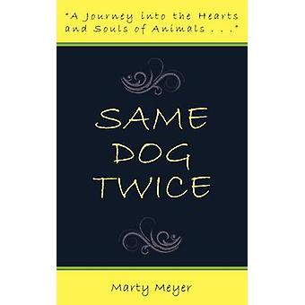 Same Dog Twice by Meyer & Marty