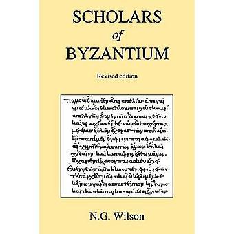 Scholars of Byzantium by Wilson & Nigel Guy
