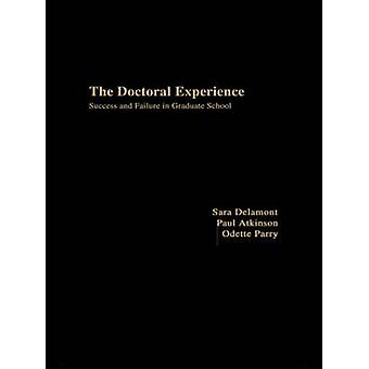 The Doctoral Experience by Delamont & Sara