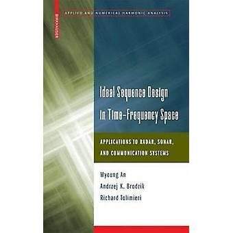 Ideale reeks ontwerp in TimeFrequency ruimtevaarttoepassingen Radar, Sonar en communicatiesystemen door een & Myoung