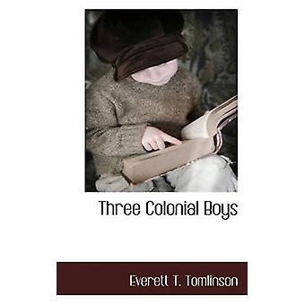 Three Colonial Boys by Tomlinson & Everett T.