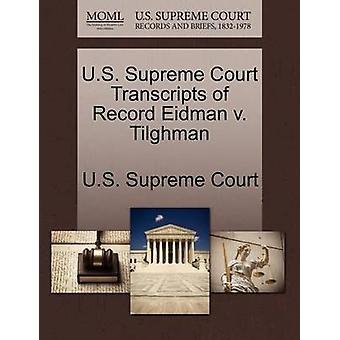 U.S. Supreme Court Transcripts of Record Eidman v. Tilghman by U.S. Supreme Court