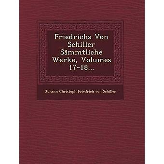 Friedrichs Von Schiller Sammtliche Werke Volumes 1718... van Johann Christoph Friedrich Von Schiller