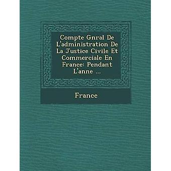 Compte G N Ral de LAdministration de La justiça Civile Et Commerciale En France pingente LAnn E... pela França