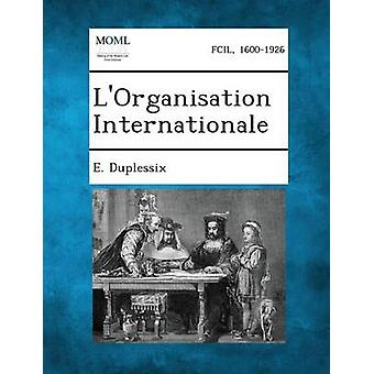 LOrganisation Internationale door Duplessix & E.