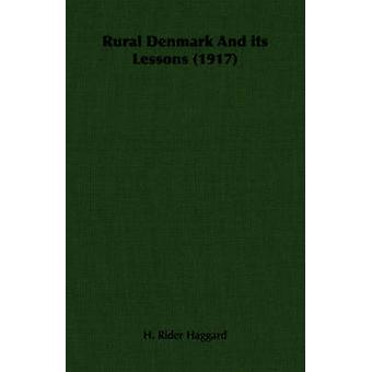 Danimarca rurale e sua 1917 lezioni da Rider Haggard & H.