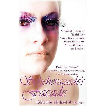 Scheherazades gevel fantastische verhalen van geslacht buigen CrossDressing en transformatie door Jones & Michael M.