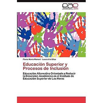 Educacion Superior y Procesos de Aufnahme von Manoni & Flavia Maria