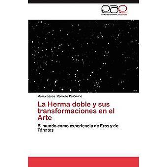 La Herma doble y sus transformaciones en el Arte by Romero Palomino Mara Jess