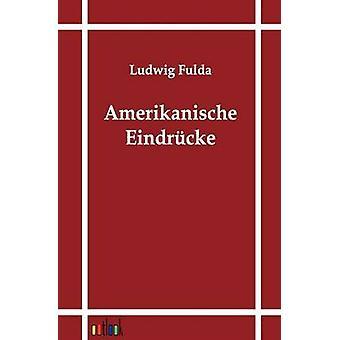 Amerikanische Eindrcke by Fulda & Ludwig