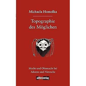 Topographie des Mglichen by Homolka & Michaela