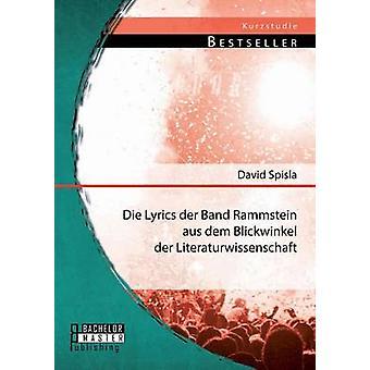 Die Lyrics der Band Rammstein aus dem Blickwinkel der Literaturwissenschaft by Spisla & David