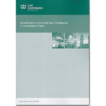 Simplification of Criminal Law - Kidnapping - a Consultation Paper by